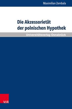 Die Akzessorietät der polnischen Hypothek von Zembala,  Maximilian