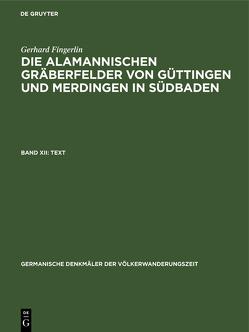Die alamannischen Gräberfelder von Güttingen und Merdingen in Südbaden von Fingerlin,  Gerhard