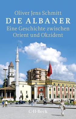 Die Albaner von Schmitt,  Oliver Jens