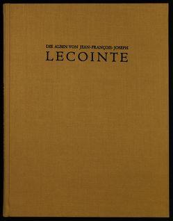 Die Alben von Jean-François-Joseph Lecointe (1783-1858) von Kiene,  Michael