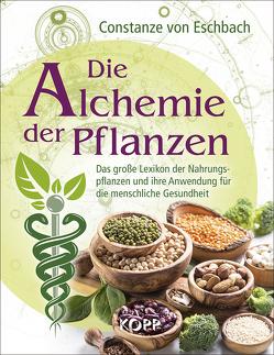 Die Alchemie der Pflanzen von Eschbach,  Constanze von