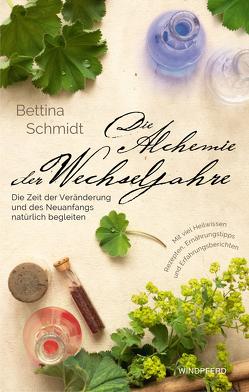 Die Alchemie der Wechseljahre von Schmidt,  Bettina
