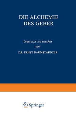 Die Alchemie des Geber von Darmstaedter,  Ernst
