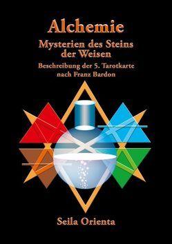 Die Alchemie – Die Mysterien des Steins der Weisen – von Orienta,  Seila