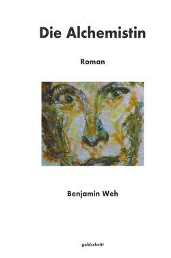 Die Alchemistin von Weh,  Benjamin