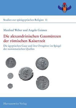 Die alexandrinischen Gaumünzen der römischen Kaiserzeit von Geissen,  Angelo, Weber,  Manfred