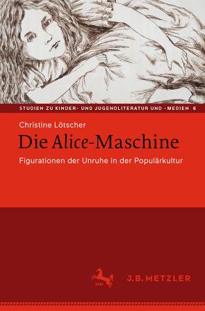 Die Alice-Maschine von Lötscher,  Christine
