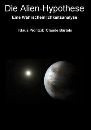 Die Alien-Hypothese von Bärtels,  Claude, Piontzik,  Klaus