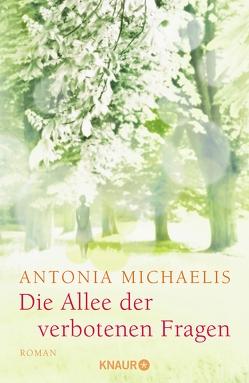 Die Allee der verbotenen Fragen von Michaelis,  Antonia