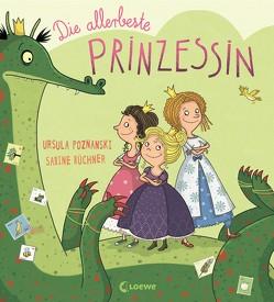 Die allerbeste Prinzessin von Büchner,  Sabine, Poznanski,  Ursula
