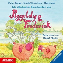 Die allerbesten Geschichten von Piggeldy & Frederick von Loewe,  Dieter, Loewe,  Elke, Missler,  Robert