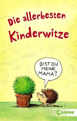 Die allerbesten Kinderwitze von Schornsteiner,  Waldemar, Schulmeyer,  Heribert