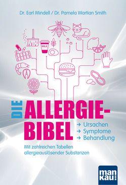 Die Allergie-Bibel. Ursachen – Symptome – Behandlung von Mindell,  Dr. Earl, Übelhör,  Theresia, Wartian Smith,  Dr. Pamela