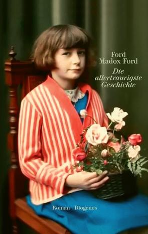 Die allertraurigste Geschichte von Ford,  Ford Madox, Henze,  Helene, Krueger,  Gertraude, Lorch,  Fritz