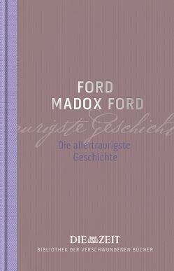 Die allertraurigste Geschichte von Ford,  Ford Madox, Henze,  Helene, Lorch,  Fritz