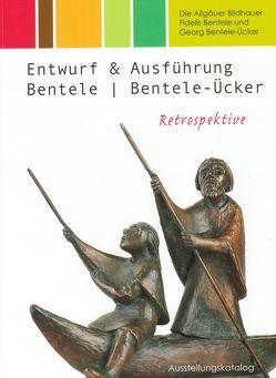 Die Allgäuer Bildhauer Fidelis Bentele und Georg Bentele-Ücker von Henninger,  Bernd, Krauß,  Jochen, Scheu,  Peter