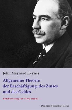 Allgemeine Theorie der Beschäftigung, des Zinses und des Geldes. von Keynes,  John Maynard, Liebert,  Nicola