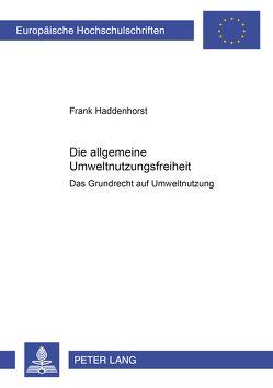 Die allgemeine Umweltnutzungsfreiheit von Haddenhorst,  Frank
