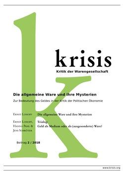 Die allgemeine Ware und ihre Mysterien – Krisis 2/ 2018 von Lohoff,  Ernst