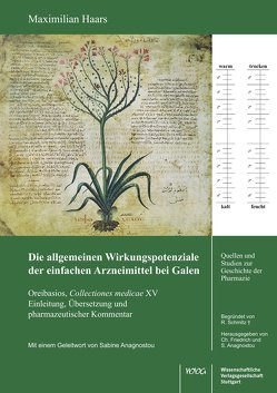 Die allgemeinen Wirkungspotenziale der einfachen Arzneimittel bei Galen. Oreibasios, Collectiones medicae XV. von Haars,  Maximilian