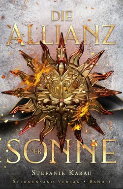 Die Allianz der Sonne (Band 1) von Karau,  Stefanie