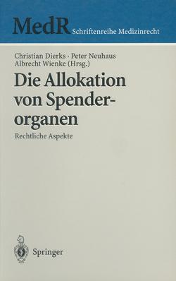 Die Allokation von Spenderorganen von Dierks,  Christian, Neuhaus,  Peter, Wienke,  Albrecht