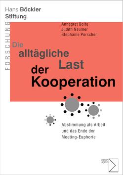 Die alltägliche Last der Kooperation von Bolte,  Annegret, Neumer,  Judith, Porschen,  Stephanie