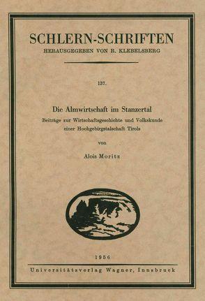 Die Almwirtschaft im Stanzertal von Moritz,  Alois