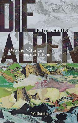 Die Alpen von Stoffel,  Patrick
