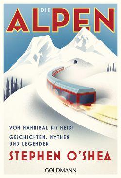 Die Alpen von O'Shea,  Stephen, Schneider,  Regina