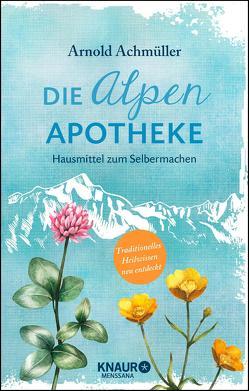 Die Alpen-Apotheke von Achmüller,  Arnold