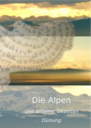 Die Alpen – und anderer Gezeiten Dünung von Herzka,  Wolf