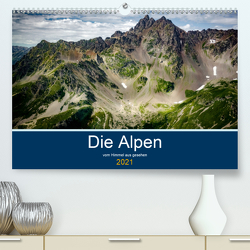 Die Alpen vom Himmel aus gesehen (Premium, hochwertiger DIN A2 Wandkalender 2021, Kunstdruck in Hochglanz) von Gaymard,  Alain