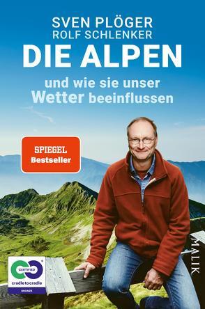 Die Alpen: Wie sie unser Wetter beeinflussen von Plöger,  Sven, Schlenker,  Rolf