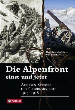Die Alpenfront – einst und jetzt von Bernhart,  Udo, Löwer,  Hans-Joachim