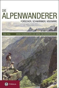 Die Alpenwanderer von Koenig,  Stefan