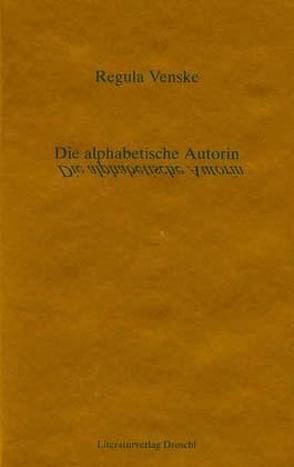 Die alphabetische Autorin von Venske,  Regula