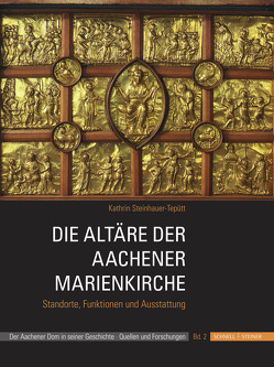 Die Altäre der Aachener Marienkirche von Steinhauer-Tepütt,  Kathrin
