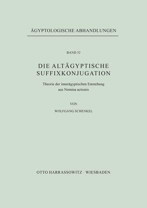 Die altägyptische Suffixkonjugation von Schenkel,  Wolfgang