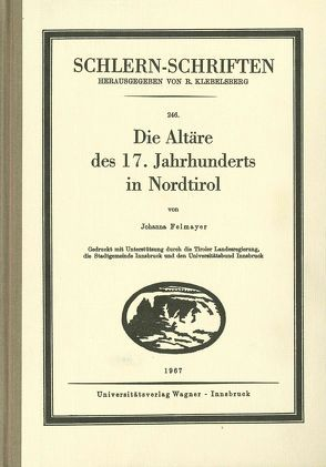 Die Altäre des 17. Jahrhunderts in Nordtirol von Felmayer,  Johanna