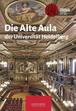Die Alte Aula der Universität Heidelberg von Hawicks,  Heike, Runde,  Ingo