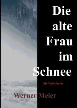Die alte Frau im Schnee von Meier,  Werner