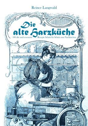 Die alte Harzküche von Langwald,  Reiner