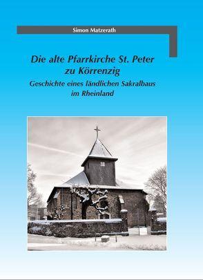 Die alte Pfarrkirche St. Peter zu Körrenzig von Matzerath,  Simon