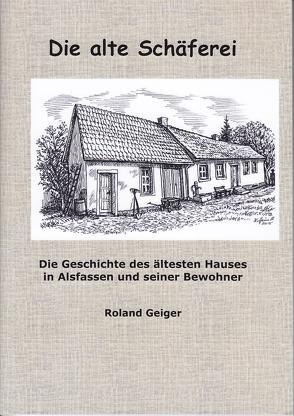 Die alte Schäferei von Geiger,  Roland, Schmitz,  Achim