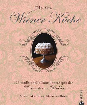 Die alte Wiener Küche von Afanassjew,  Natascha, Meehan,  Monica, von Baich,  Maria