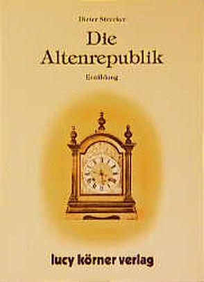 Die Altenrepublik von Strecker,  Dieter