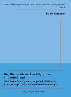 Die älteren türkischen Migranten in Deutschland von Kocaman,  Saliha