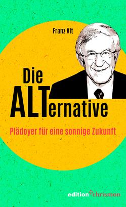 Die Alternative von Alt,  Franz