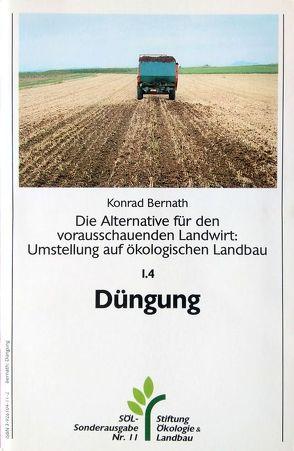 Die Alternative für den vorausschauenden Landwirt: Umstellung auf ökologischen Landbau / Ackerwirtschaft / Düngung von Bernath,  Konrad